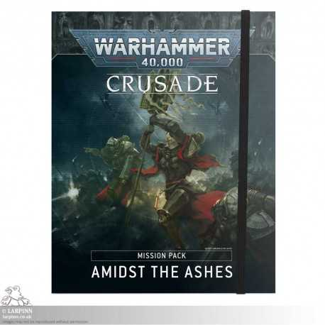 Warhammer 40,000: Crusade Mission Pack - Amidst the Ashes