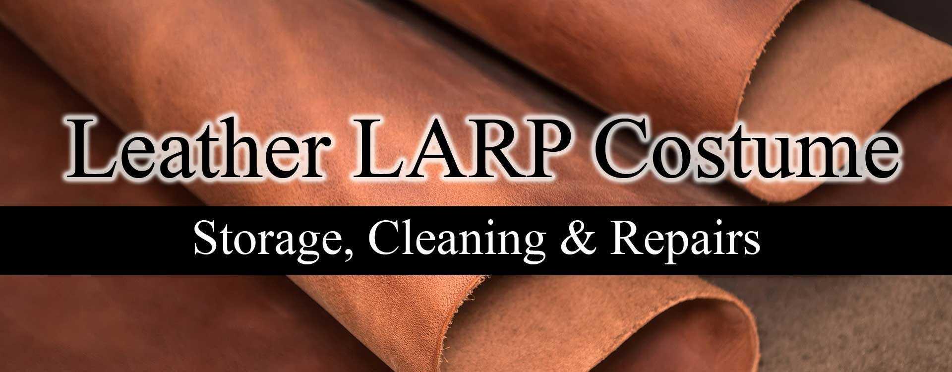 Leather LARP Costume Maintenance, Storage & Repairs