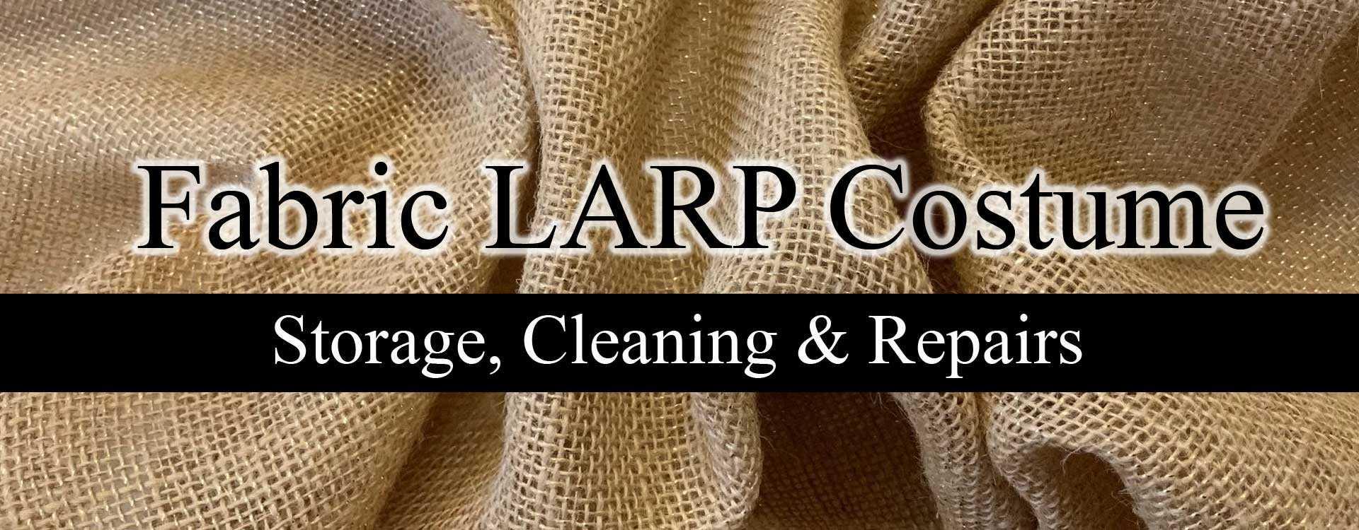 Fabric LARP Costume Maintenance, Storage & Repairs