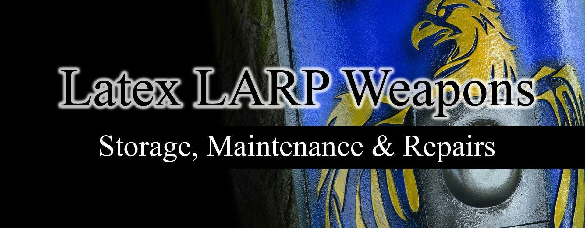 Latex LARP Weapon Maintenance, Storage & Repairs