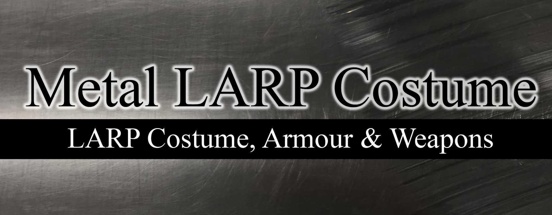 Metal LARP Costume Maintenance, Storage & Repairs
